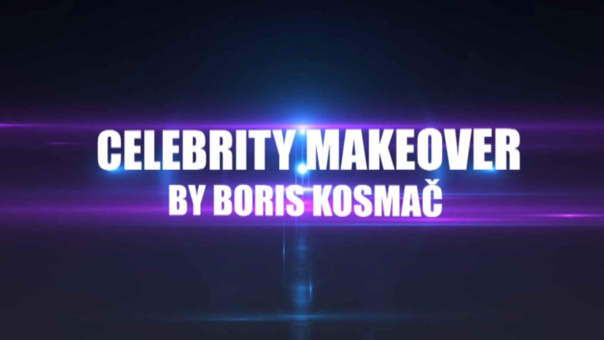 Celebrity Makeover by Boris Kosmač - Home | Facebook